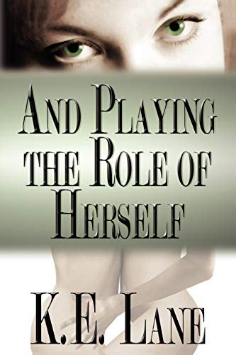 9781932300727: And Playing the Role of Herself