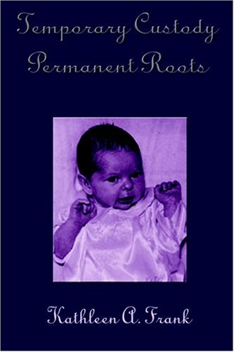 9781932303575: Temporary Custody Permanent Roots