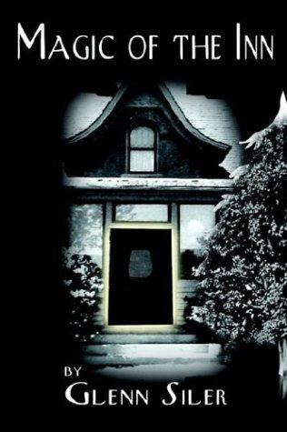 Magic of the Inn: Glenn Siler