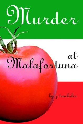 Murder at Malafortuna: Tracksler, J.