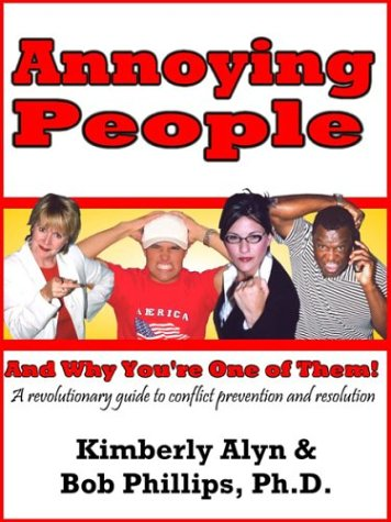 9781932303773: Annoying People and Why You're One of Them!