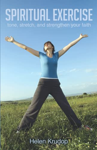 9781932307191: Spiritual Exercise: Tone, Stretch and Strengthen Your Faith