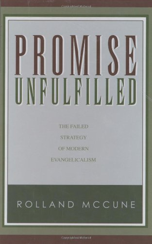 9781932307313: Promise Unfulfilled: The Failed Strategy of Modern Evangelicalism