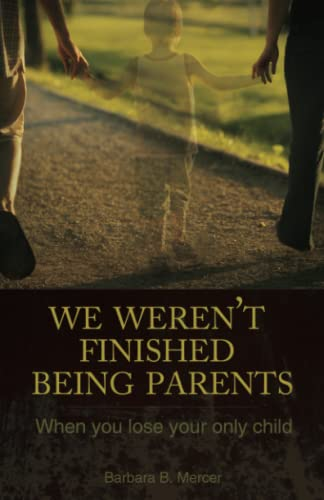 9781932307849: We Weren't Finished Being Parents