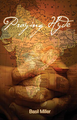 Praying Hyde: Missionary to India: Miller, Basil