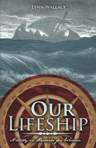 9781932307924: Our Lifeship: A Study in Proverbs for Women