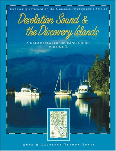 9781932310146: A Dreamspeaker Cruising Guide: Vol.2 - Desolation Sound & the Discovery Islands, 2nd Ed.