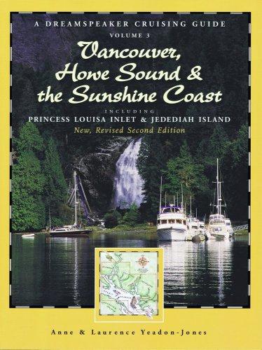 Dreamspeaker Cruising Guide Series: Vancouver, Howe Sound & The Sunshine Coast Revised US: ...