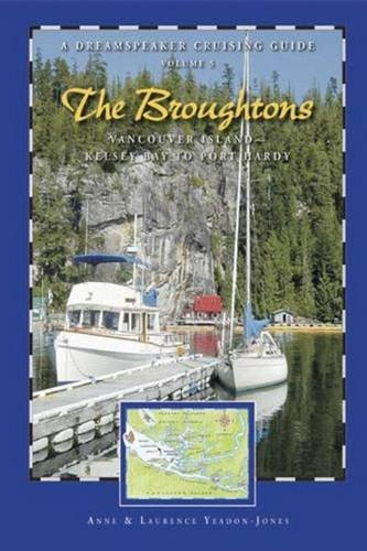 9781932310177: Dreamspeaker Cruising Guide Series: The Broughtons: Vancouver Island--Kelsey Bay to Port Hardy, Volume 5