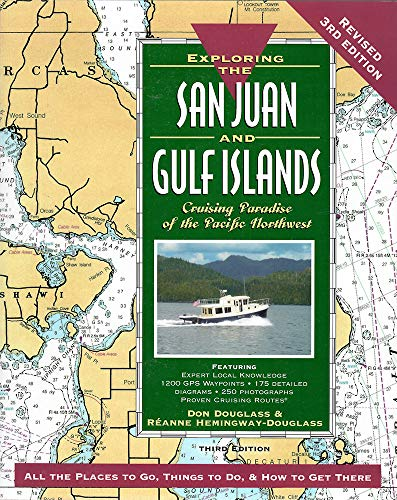 Exploring the San Juan & Gulf Islands: Cruising Paradise of the Pacific Northwest: Don Douglass...