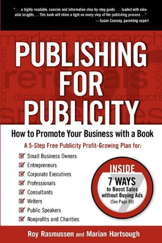 9781932311570: Publishing for Publicity: How to Promote Your Business with a Book