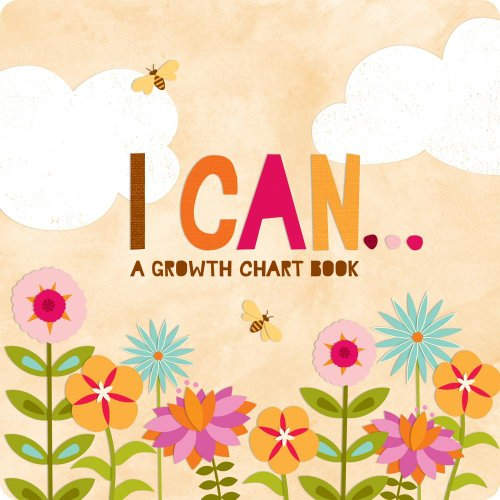 I Can: Inspiring Child?s Board Book and Growth Chart: M.H. Clark