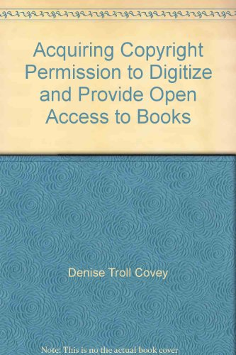 Acquiring Copyright Permission to Digitize and Provide Open Access to Books: Troll Covey, Denise