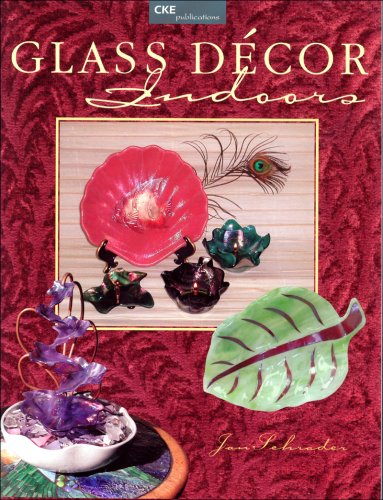Glass Decor Indoors (9781932327014) by Janet Schrader