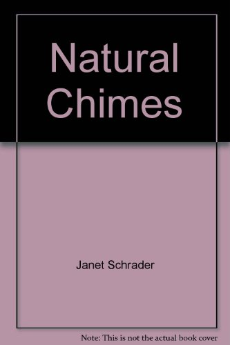 Natural Chimes (9781932327052) by Janet Schrader