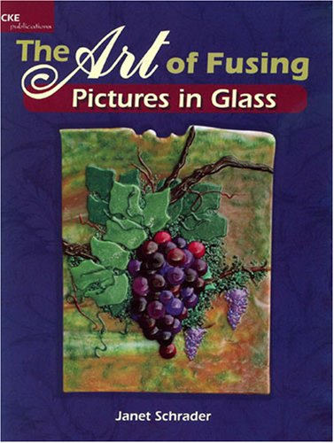 The Art of Fusing, Pictures in Glass: Janet Schrader