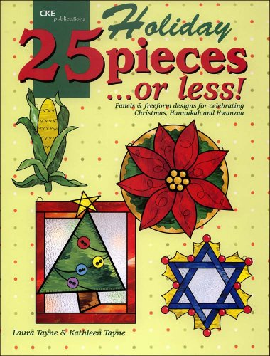 Holiday 25 Pieces or Less!: Laura Tayne; Kathleen