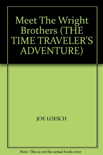 9781932332216: Meet The Wright Brothers (THE TIME TRAVELER'S ADVENTURE)