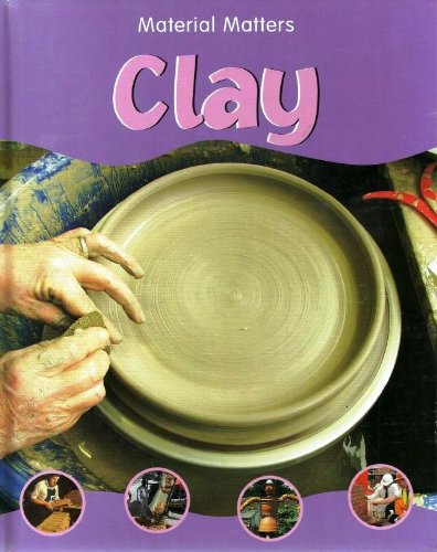 9781932333022: Clay (Material Matters)