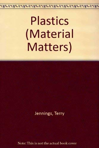 Plastics (Material Matters): Jennings, Terry