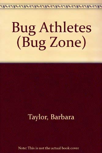 Bug Athletes (Bug Zone): Taylor, Barbara