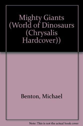 9781932333589: Mighty Giants (World of Dinosaurs (Chrysalis Hardcover))