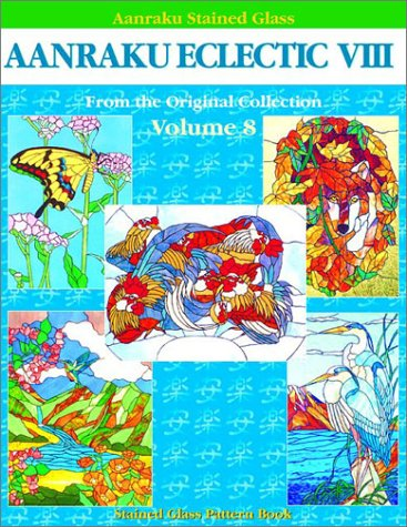 9781932335002: Aanraku Eclectic Stained Glass Pattern Book Volume 8