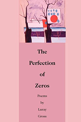 The Perfection of Zeros (SIGNED): Gross, Luray