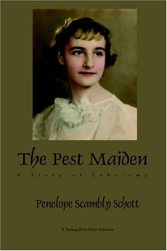 9781932339475: The Pest Maiden: A Story of Lobotomy
