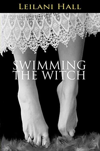 Swimming the Witch: Leilani Hall