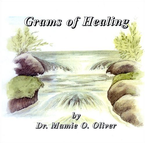 Grams of Healing: Oliver, Mamie O.