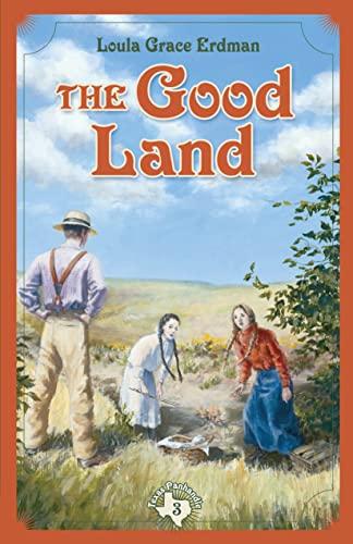The Good Land (Texas Panhandle Series Book: Loula Grace Erdman