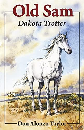 9781932350289: Old Sam: Dakota Trotter (Living History Library (Bethlehem Books))
