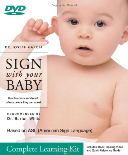 9781932354010: Sign with Your Baby: How to Communicate with Infants Before They Can Speak (Book, Quick Reference Guide & DVD)
