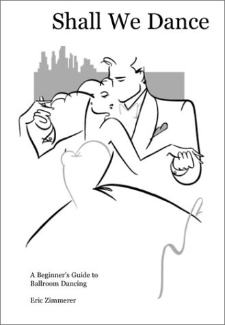 9781932358094: Shall We Dance: A Beginner's Guide to Ballroom Dancing