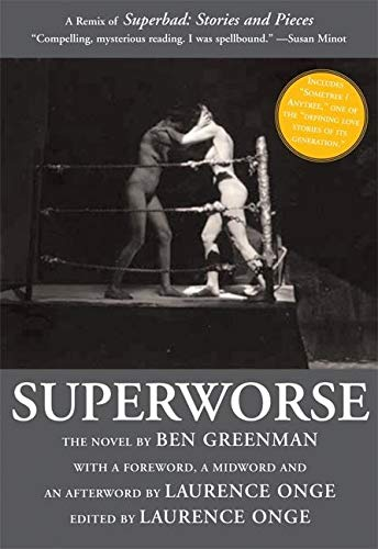 Superworse - The Novel: A Remix of Superbad: Stories and Pieces: Ben Greenman