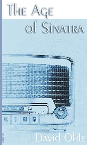 The Age of Sinatra: The Sequel to the 1972 Cult Classic Motorman (Soft Skull Shortlit): Ohle, David
