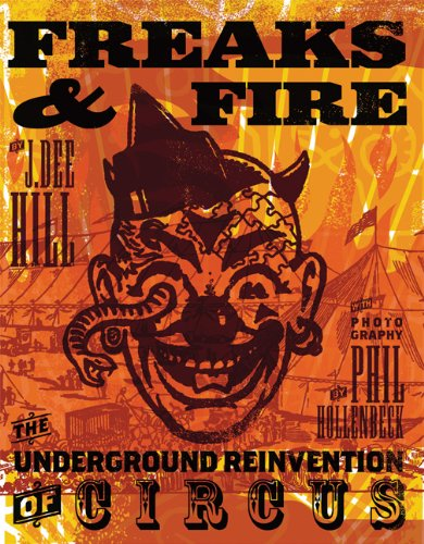 9781932360523: Freaks and Fire: The Underground Reinvention of Circus