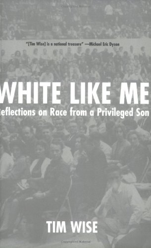 9781932360684: White Like Me: Reflections on Race from a Privileged Son