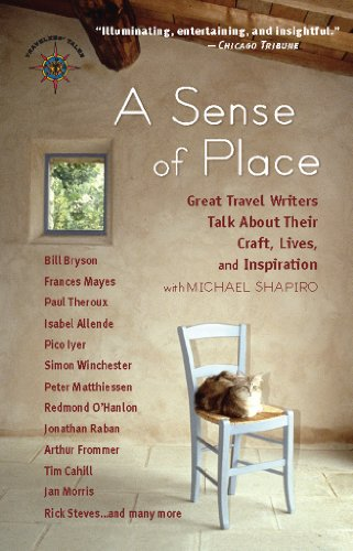 A Sense of Place: Great Travel Writers Talk About Their Craft, Lives, and Inspiration (Travelers' Tales Guides) (1932361081) by Michael Shapiro