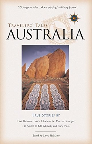 Travelers' Tales Australia: True Stories (Travelers' Tales Guides): Larry Habegger