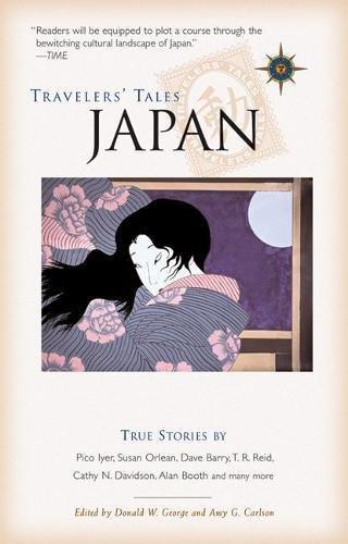 Travelers' Tales Japan: True Stories (Travelers' Tales Guides): Don George