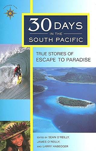 9781932361261: 30 Days in the South Pacific: True Stories of Escape to Paradise (Travelers' Tales)