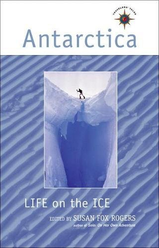 9781932361537: Antarctica: Life on the Ice (Travelers' Tales)