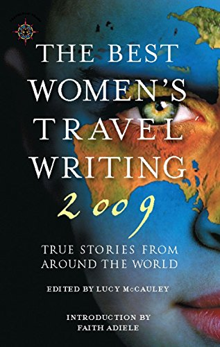 9781932361636: The Best Women's Travel Writing 2009: True Stories from Around the World