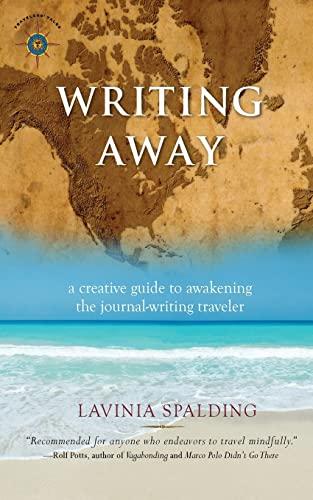 9781932361674: Writing Away: A Creative Guide to Awakening the Journal-Writing Traveler (Travelers' Tales)