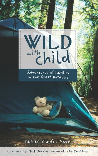 Wild with Child: Adventures of Families in: Jennifer Bov?, Mark