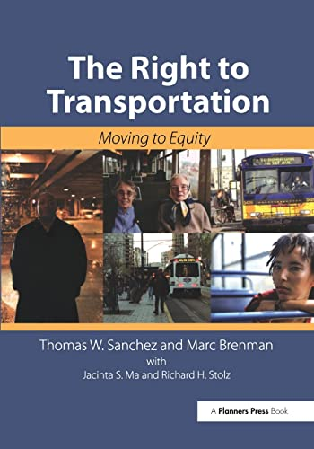 The Right to Transportation: Moving to Equity (Paperback): Thomas Sanchez