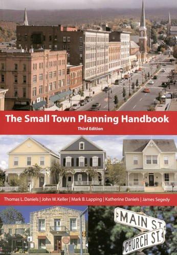 The Small Town Planning Handbook, 3rd Edition: Thomas L. Daniels