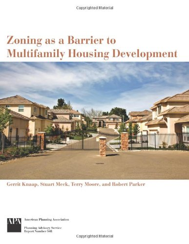 Zoning as a Barrier to Multifamily Housing Development (9781932364439) by Knaap, Gerrit; Meck, Stuart; Moore, Terry; Parker, Robert